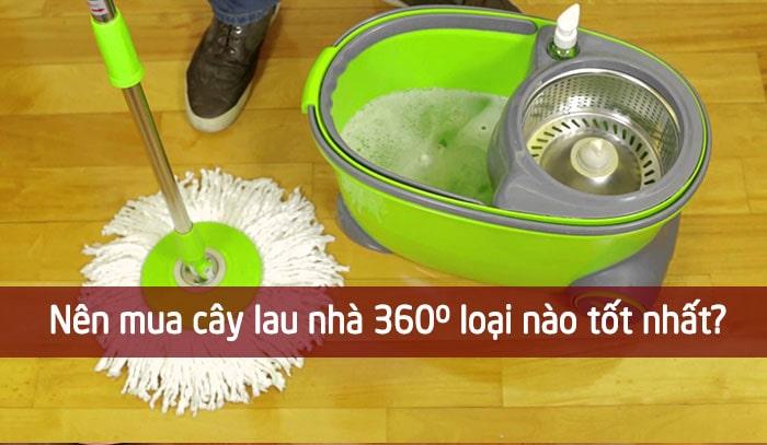 Nên mua cây lau nhà 360 độ loại nào tốt