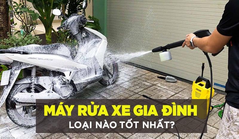 Máy rửa xe gia đình loại nào tốt